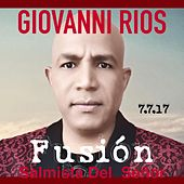 Fusion 7.7.17: Salmista del Señor de Giovanni Rios