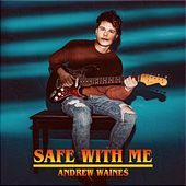 Safe With Me by Andrew Waines