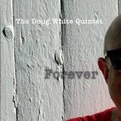 Forever by Doug White Quintet