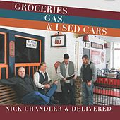 Groceries, Gas & Used Cars by Nick Chandler and Delivered