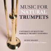 Music for Natural Trumpets von Jason Dovel University of Kentucky Baroque Trumpet Ensemble