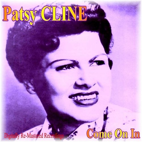 Come On In by Patsy Cline