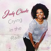 Crying in the Rain by Judy Cheeks