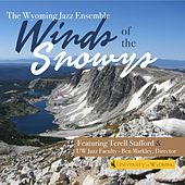 Winds of the Snowys by The Wyoming Jazz Ensemble, Uw Jazz Faculty, Ben Markley, Director