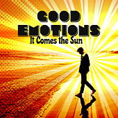 Good Emotions – It Comes the Sun von Various Artists