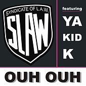 Ouh ouh by Syndicate Of Law