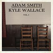 Adam Smith & Kyle Wallace, Vol. I de Adam Smith