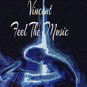Feel the Music de Vincent