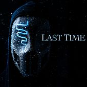 Last Time by Sickick