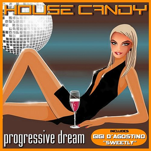 House Candy (Progressive Dreams) by Various Artists