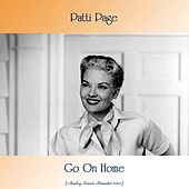 Go On Home (Analog Source Remaster 2020) by Patti Page