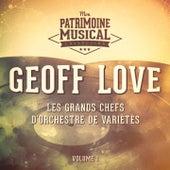 Les grands chefs d'orchestre de variétés : Geoff Love, Vol. 1 de Geoff Love