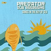 Songs in the Key of Sea by Predator Dub Assassins