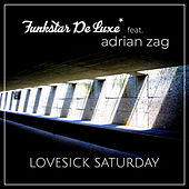 Lovesick Saturday by Funkstar De Luxe
