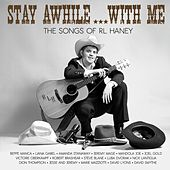 Stay Awhile... With Me: The Songs of Rl Haney de Various Artists
