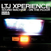 Sound Machine / On the Floor by L.T.J. X-Perience