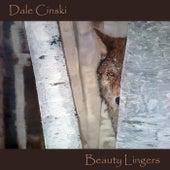 Beauty Lingers de Dale Cinski