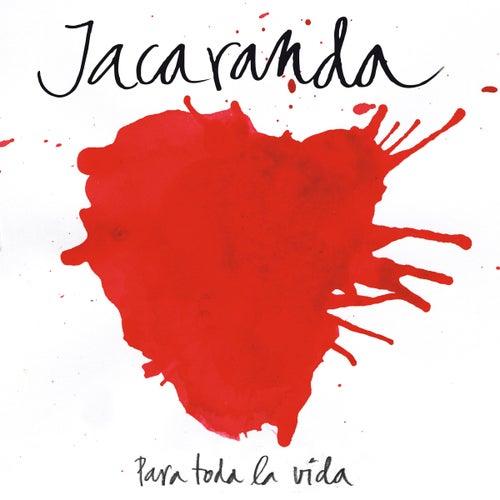 Para Toda la Vida de Jacaranda