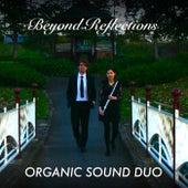 Beyond Reflections von Organic Sound Duo