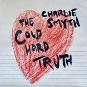 The Cold Hard Truth von Charlie Smyth