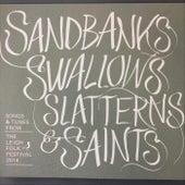 Sandbanks, Swallows, Slatterns & Saints. Songs & Tunes from the Leigh Folk Festival 2014 by Various Artists