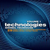 Technologies Minimal Techhouse, Vol. 1 (25 Finest & Most Cutting Edge Underground Minimal House & Techno Tracks) by Various Artists