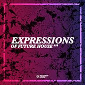 Expressions of Future House, Vol. 18 de Various Artists