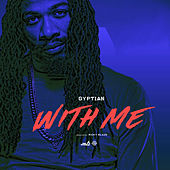 With Me von Gyptian