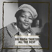 All The Best by Big Mama Thornton