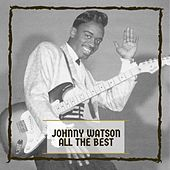 All The Best von Johnny 'Guitar' Watson
