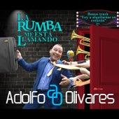 La Rumba Me Está Llamando de Adolfo Olivares
