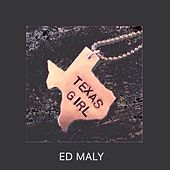 Texas Girl by Ed Maly
