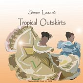 Tropical Outskirts von Simon Lazarú