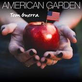 American Garden de Tom Guerra
