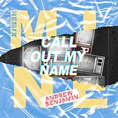 Mine & Call out My Name (Remix) von Andrew Benjamin