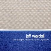 The Gospel According to Jiggsaw von Jeff Wardell