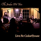 Live at Cedarhouse by The Jordan Tw Trio