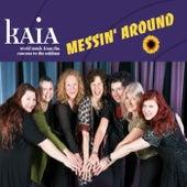 Messin' Around by Kaia