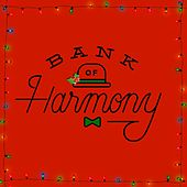 Bank of Harmony: The Christmas by Bank of Harmony