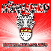 Kölle Alaaf - Karneval Mega Hits 2020 de Various Artists