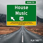 Road to House Music, Vol. 38 by Various Artists