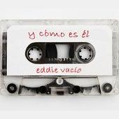 Y Cómo Es Él by Eddie Vacío