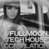 Fullmoon (Tech House Compilation) by Various Artists
