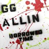 Borrowed Time by G.G. Allin