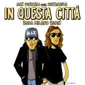 In questa città (feat. Ketama126) (Roma Milano Remix) di Max Pezzali