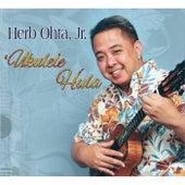 Ukulele Hula by Herb Ohta, Jr.