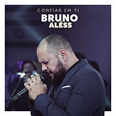 Confiar em Ti by Bruno Aless