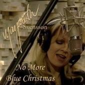 No More Blue Christmas by Margareta Svensson