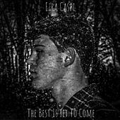 The Best Is Yet to Come by Ezra Caspi