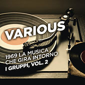 1969 La musica che gira intorno - I gruppi, Vol. 2 by Various Artists